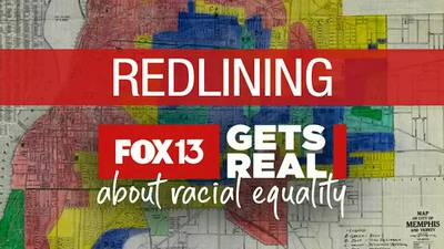 FOX13 Gets Real: The complex history and legacy of Redlining in Memphis